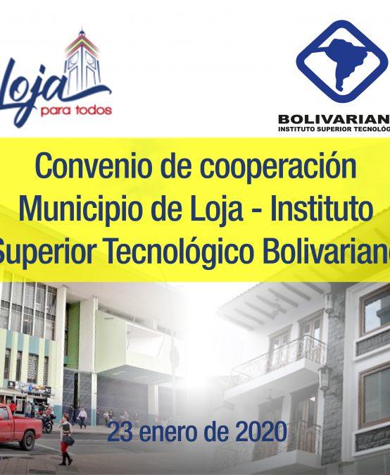FIRMA DE CONVENIO DE COOPERACIÓN ENTRE EL INSTITUTO SUPERIOR TECNOLÓGICO BOLIVARIANO Y EL MUNICIPIO DE LOJA