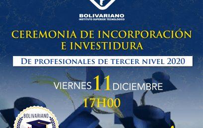 CEREMONIA DE INCORPORACIÓN E INVESTIDURA DE PROFESIONALES DE TERCER NIVEL 2020